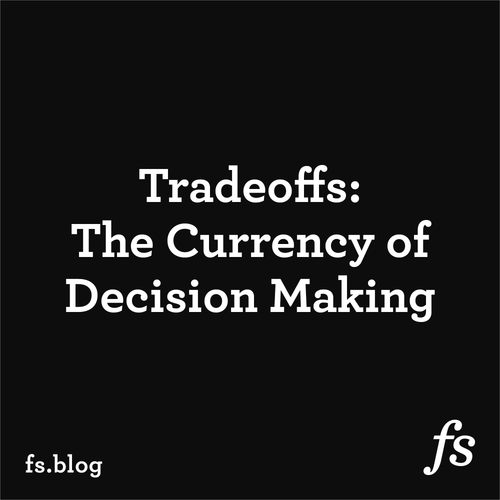 Tradeoffs: The Currency of Decision Making