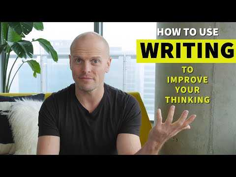 How to Use Writing to Sharpen Your Thinking | Tim Ferriss