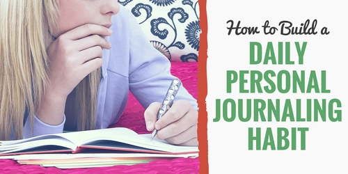 How to Build a Daily Personal Journaling Habit