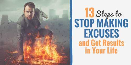 13 Steps to Stop Making Excuses and Get Results in Your Life