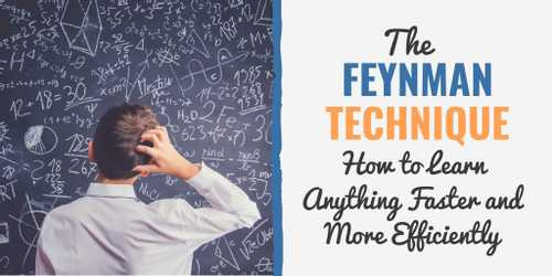 The Feynman Technique: How to Learn Anything Faster and More Efficiently