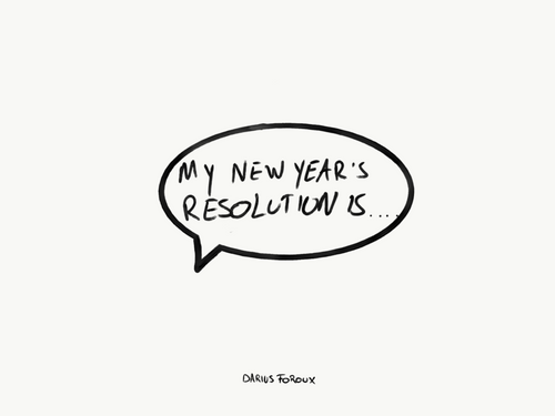 How To Successfully Keep Your New Year's Resolutions - Darius Foroux