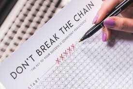 """Don't break the chain"""