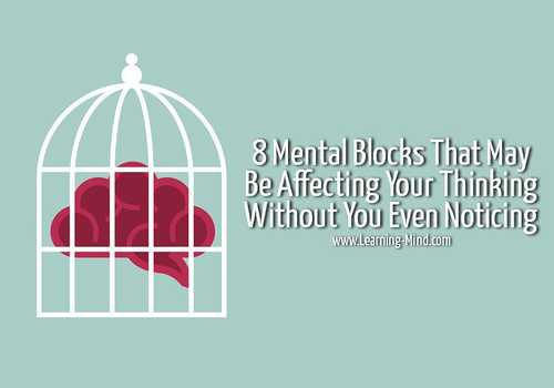 8 Mental Blocks That May Be Affecting Your Thinking Without You Even Noticing