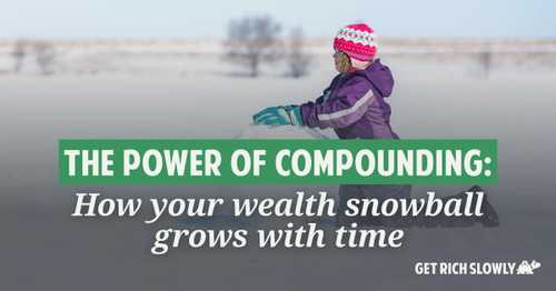 The power of compounding ~ Get Rich Slowly