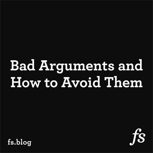 Bad Arguments and How to Avoid Them