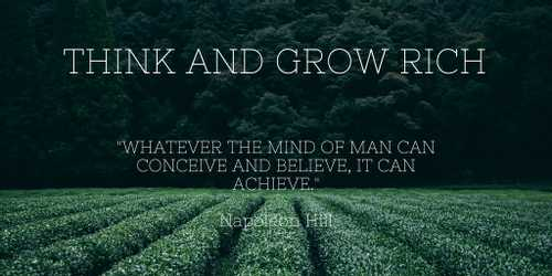 """10 Lessons From """"Think And Grow Rich"""" By Napoleon Hill"""