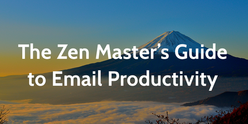 The Zen Master's Guide to Email Productivity | Process Street | Checklist, Workflow and SOP Software