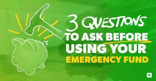 3 Questions to Ask Before You Use Your Emergency Fund