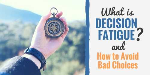 What is Decision Fatigue? (And How to Avoid Bad Choices)