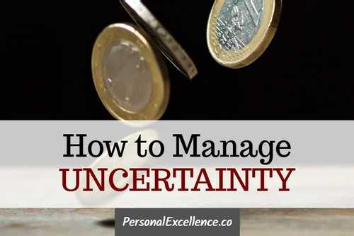 How to Manage Uncertainty | Personal Excellence