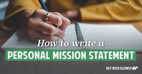 How to write a personal mission statement ~ Get Rich Slowly