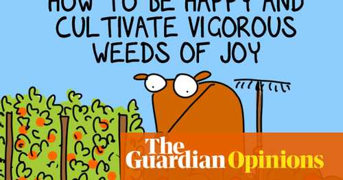 A cheery and helpful guide: How to be happy | First Dog on the Moon | Opinion | The Guardian