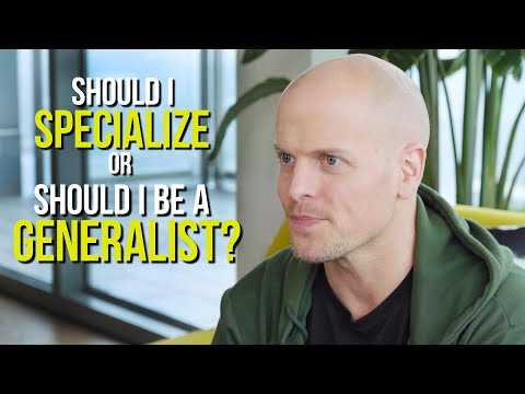 Should You Specialize or Be a Generalist? | Tim Ferriss